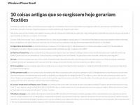 Windowsphonebrasil.com.br - Windows Phone Brasil - Tudo sobre Windows Phone, dicas, Marketplace, tutorias, reviews, análises, notícias, vídeos, aparelhos, aplicativos, novidades, jogos e eventos sobre o Windows Phone da Microsoft