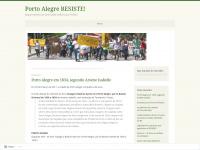 Porto Alegre RESISTE! – Blog em defesa de uma cidade melhor para TODOS.