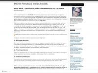 Michel Fonseca   Mídias Sociais   Escrevendo para audaciosamente ir onde nenhum blogueiro jamais esteve. ;)