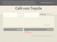 tequilacomcafe.blogspot.com