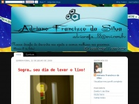 Adrianofranciscodasilva.blogspot.com - Adriano Francisco da Silva