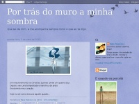 Soutodapalavras.blogspot.com - Por trás do muro a minha sombra