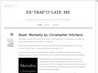 Extrapolate.me - ex·trap·o·late me – stories about programming, books, philosophy, and more, by Nikolay Bachiyski
