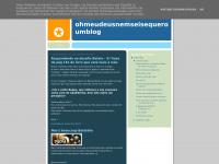 ohmeudeusnemseisequeroumblog.blogspot.com