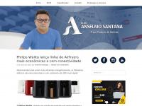 Anselmosantana.com.br - Blog Anselmo Santana -
